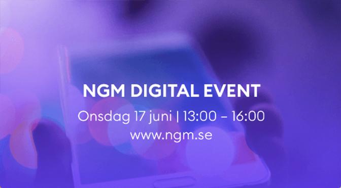INBJUDAN TILL NGM DIGITAL EVENT LIVE 17 JUNI!